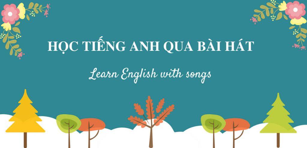 Cách Học Tiếng Anh Qua Bài Hát